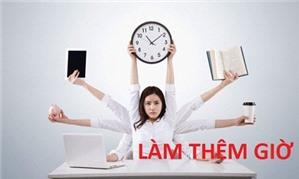Quy định mới nhất về thời gian làm việc, làm thêm giờ, tăng ca