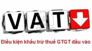 Cập nhật các điều kiện khấu trừ thuế GTGT đầu vào năm 2016