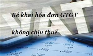 Cách kê khai hóa đơn không chịu thuế GTGT và thuế suất 0% như thế nào?
