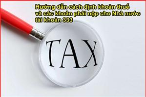 Phương pháp kế toán thuế và các khoản phải nộp nhà nước - TK 333 theo thông tư 133