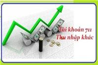 Cách hạch toán khoản mục Thu nhập khác – TK 711 theo Thông tư 133