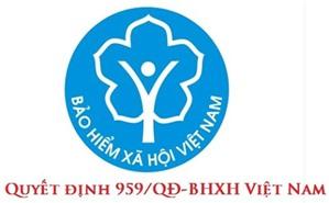 Công văn 4791/BHXH-VP về việc lùi thời gian thực hiện Quyết định 959/QĐ-BHXH