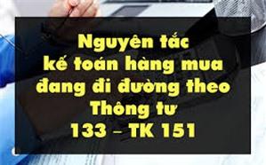 Phương pháp kế toán hàng mua đang đi đường (TK 151) theo Thông tư 133