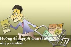 Hướng dẫn cách quyết toán thuế thu nhập cá nhân đối với người có thu nhập nhiều nơi