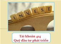 Hướng dẫn hạch toán Tk 414 - Quỹ đầu tư phát triển