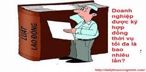 Doanh nghiệp được ký hợp đồng thời vụ tối đa là bao nhiêu lần trong năm