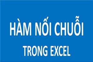 Cách dùng hàm nối chuỗi, hàm ghép chuỗi trong Excel