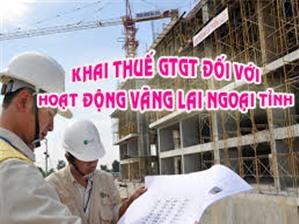 Kê khai thuế GTGT vãng lai ngoại tỉnh cho công trình xây dựng