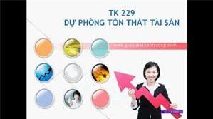 Hạch toán dự phòng tổn thất tài sản – TK 229 theo Thông tư 200